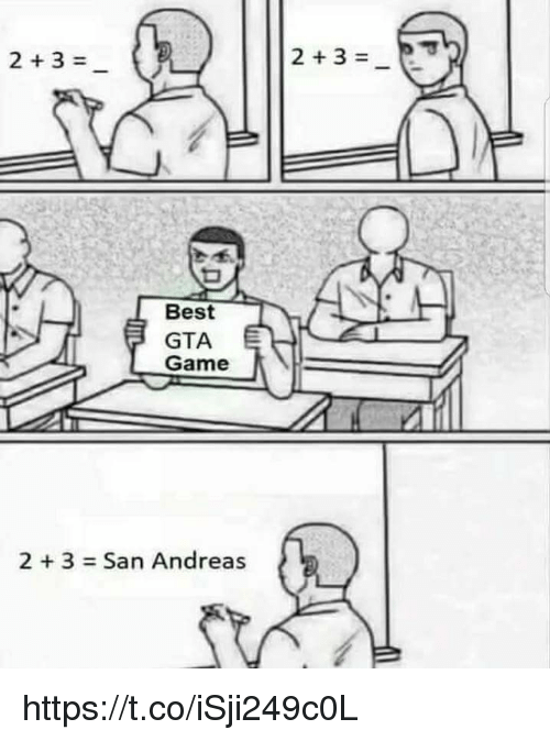 Memes, Best, and Game: 2+3=  Best  GTA  Game  2 + 3 = San Andreas https://t.co/iSji249c0L