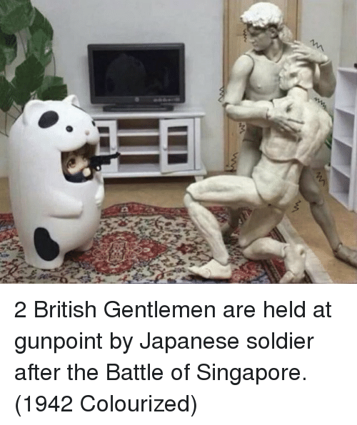 Singapore, British, and Japanese: 2 British Gentlemen are held at gunpoint by Japanese soldier after the Battle of Singapore. (1942 Colourized)