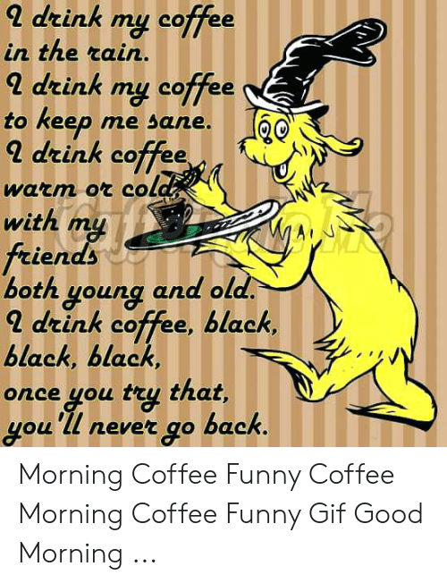 25 Best Memes About Morning Coffee Funny Morning Coffee Funny
