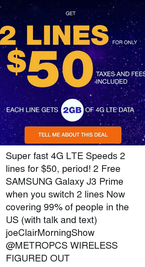 2 GET LINES FOR ONLY TAXES AND FEES INCLUDED 2GB OF 4G LTE DATA EACH