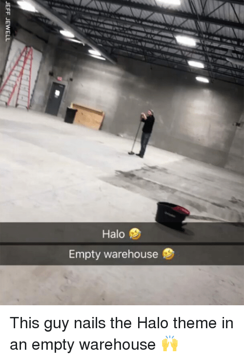 Halo, Memes, and Nails: 2  Halo  Empty warehouse This guy nails the Halo theme in an empty warehouse 🙌
