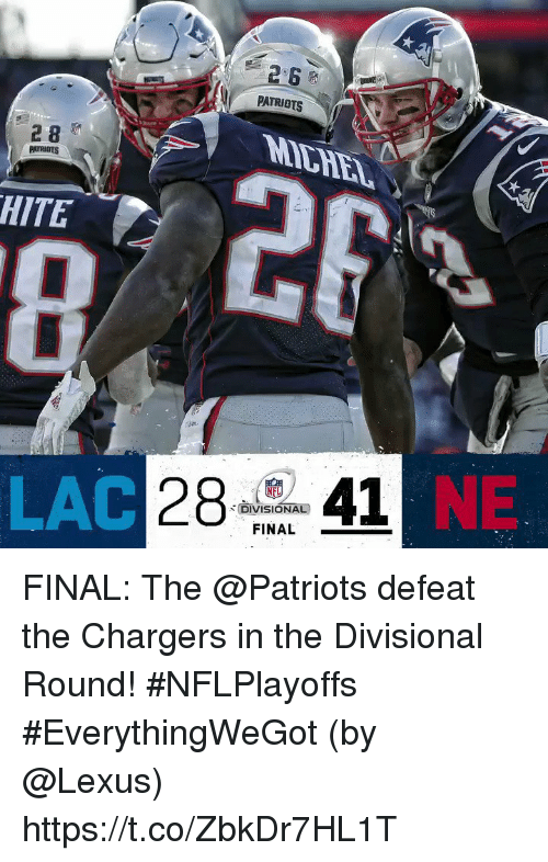 Lexus, Memes, and Patriotic: 2  PATRIOTS  28  MLHE  HITE  LAC  28 41  NE  ,-(DIVISIONAL)  FINAL FINAL: The @Patriots defeat the Chargers in the Divisional Round! #NFLPlayoffs #EverythingWeGot   (by @Lexus) https://t.co/ZbkDr7HL1T