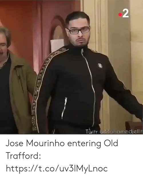 Entering: 2  Twitr @Mohamedjellit Jose Mourinho entering Old Trafford: https://t.co/uv3lMyLnoc