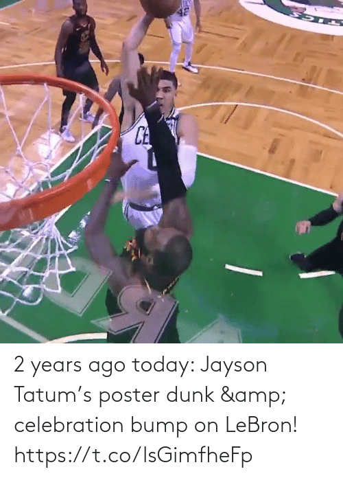 ago: 2 years ago today: Jayson Tatum's poster dunk & celebration bump on LeBron!    https://t.co/lsGimfheFp