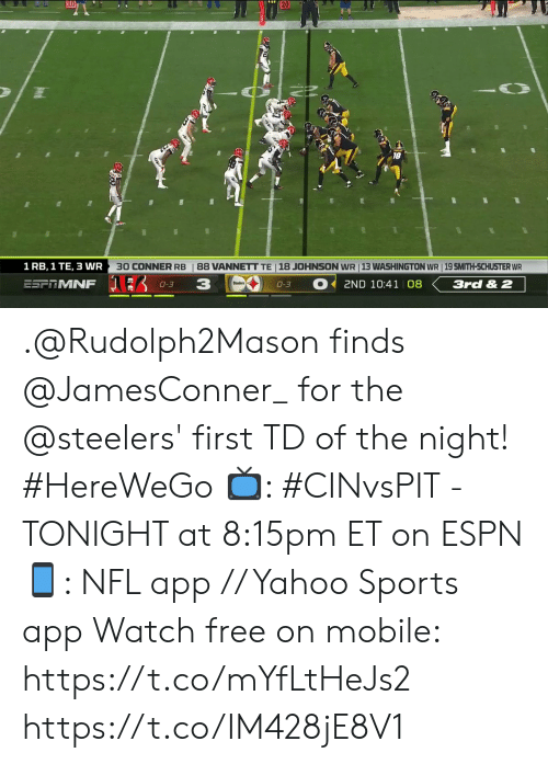 Espn, Memes, and Nfl: 20  30 CONNER RB  88 VANNETT TE 18 JOHNSON WR 13 WASHINGTON WR 19 SMITH-SCHUSTER WR  1 RB, 1 TE, 3 WR  3  ESFRMNF  2ND 10:41 08  3rd & 2  0-3  0-3 .@Rudolph2Mason finds @JamesConner_ for the @steelers' first TD of the night!  #HereWeGo  ?: #CINvsPIT - TONIGHT at 8:15pm ET on ESPN ?: NFL app // Yahoo Sports app  Watch free on mobile: https://t.co/mYfLtHeJs2 https://t.co/IM428jE8V1