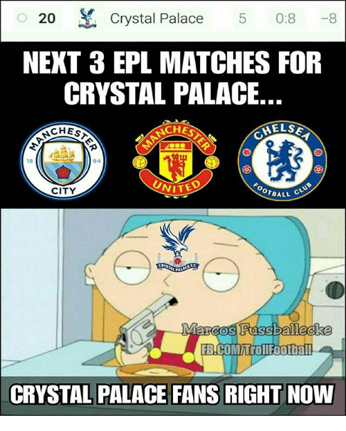 crystal palace: 20 Crystal Palace 5 0:8-8  NEXT 3 EPL MATCHES FOR  CRYSTAL PALACE  NCHES  CHES  ELS  18  CITY  VITED  OTBALL  FB.COMhrollfoothall  CRYSTAL PALACE FANS RIGHT NOW