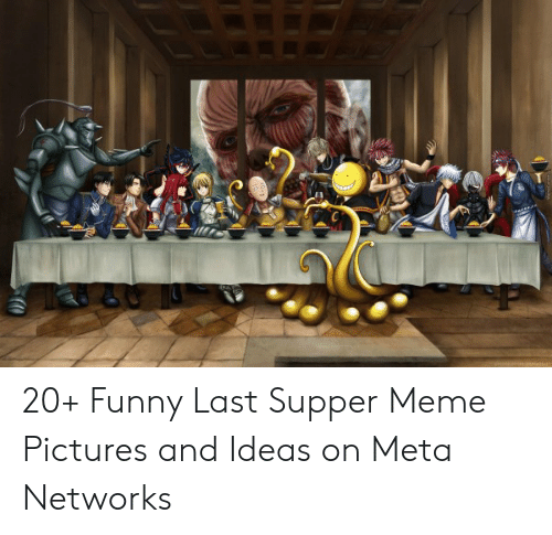 Last Supper Meme: 20+ Funny Last Supper Meme Pictures and Ideas on Meta Networks