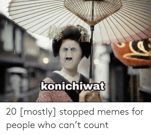 Stopped: 20 [mostly] stopped memes for people who can't count