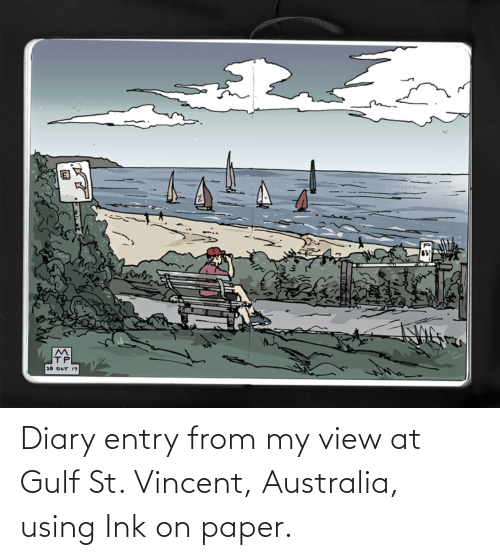 oct: 20 OCT 17 Diary entry from my view at Gulf St. Vincent, Australia, using Ink on paper.