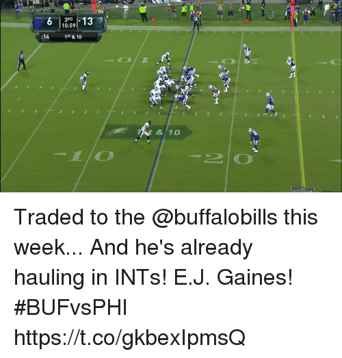 Memes, 🤖, and This: 20  RD  10:59  :14  1ST & 10  Tt &10 Traded to the @buffalobills this week...  And he's already hauling in INTs!  E.J. Gaines! #BUFvsPHI https://t.co/gkbexIpmsQ