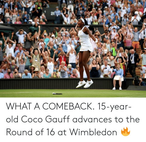 CoCo, Old, and Wimbledon: 20 WHAT A COMEBACK.  15-year-old Coco Gauff advances to the Round of 16 at Wimbledon 🔥