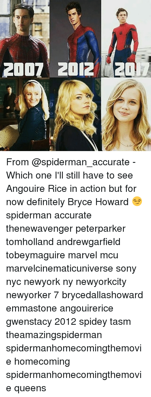 emmastone: 2007 2012  LI-III From @spiderman_accurate - Which one I'll still have to see Angouire Rice in action but for now definitely Bryce Howard 😏 spiderman accurate thenewavenger peterparker tomholland andrewgarfield tobeymaguire marvel mcu marvelcinematicuniverse sony nyc newyork ny newyorkcity newyorker 7 brycedallashoward emmastone angouirerice gwenstacy 2012 spidey tasm theamazingspiderman spidermanhomecomingthemovie homecoming spidermanhomecomingthemovie queens