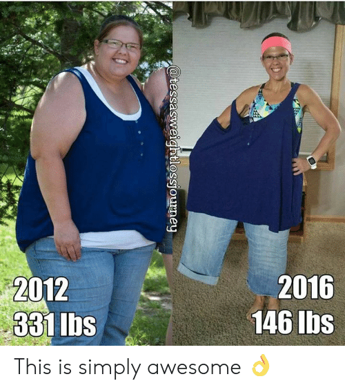 Awesome, Ibs, and Lbs: 2012  331 lbs  2016  146 Ibs  @tessasweightlossjourney This is simply awesome 👌