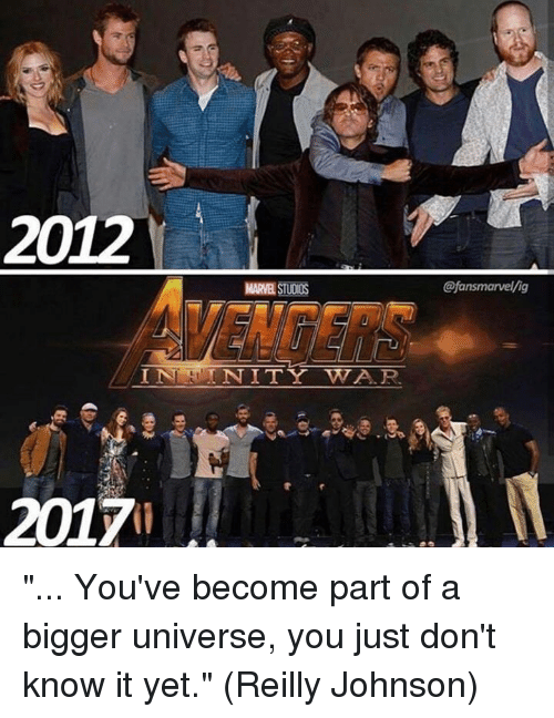 """Memes, Mars, and 🤖: 2012  MAR STUDIOS  @fansmarvel/ig  2017 """"... You've become part of a bigger universe, you just don't know it yet.""""  (Reilly Johnson)"""