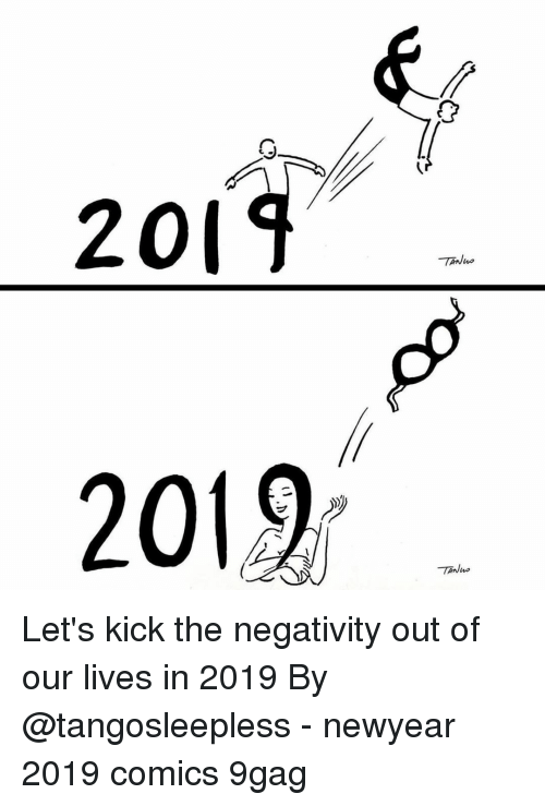 9gag, Memes, and Comics: 2014  201 % Let's kick the negativity out of our lives in 2019⠀ By @tangosleepless⠀ -⠀ newyear 2019 comics 9gag