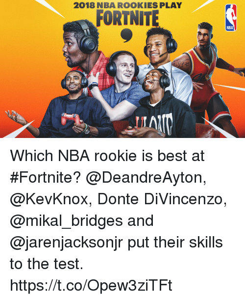 Divincenzo: 2018 NBA ROOKIES PLAY  FORTNITE  NBA Which NBA rookie is best at #Fortnite?  @DeandreAyton, @KevKnox, Donte DiVincenzo, @mikal_bridges and @jarenjacksonjr put their skills to the test. https://t.co/Opew3ziTFt