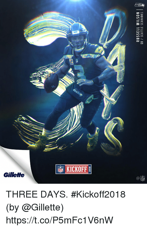 Russell Wilson: 2018  RUSSELL WILSON  OB SEATTLE SEAHAWKS  2 THREE DAYS. #Kickoff2018  (by @Gillette) https://t.co/P5mFc1V6nW