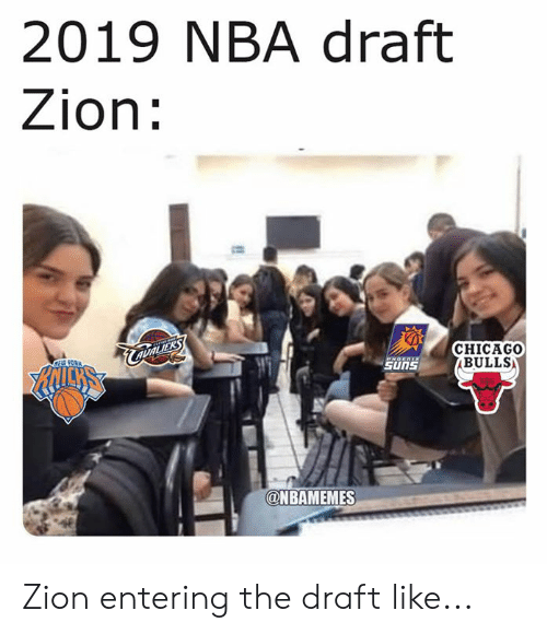 Chicago, Chicago Bulls, and Nba: 2019 NBA draft  Zion:  CHICAGO  BULLS  SUNS  @NBAMEMES Zion entering the draft like...