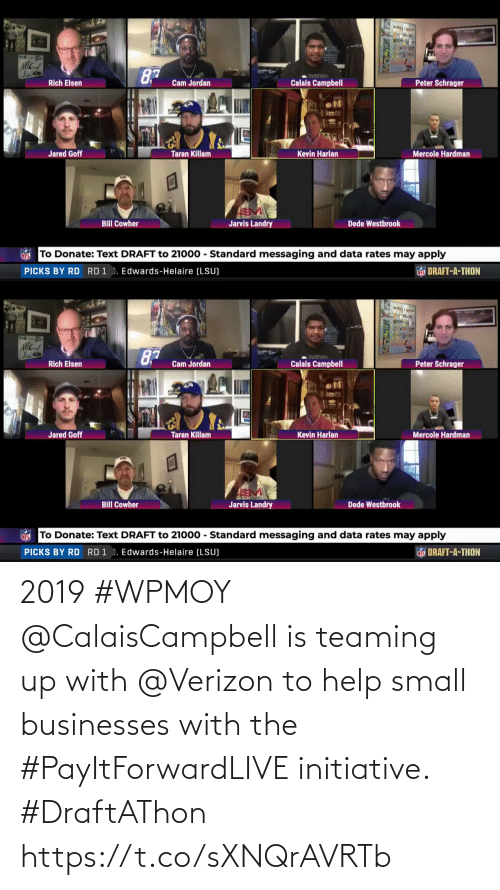 Verizon: 2019 #WPMOY @CalaisCampbell is teaming up with @Verizon to help small businesses with the #PayItForwardLIVE initiative. #DraftAThon https://t.co/sXNQrAVRTb