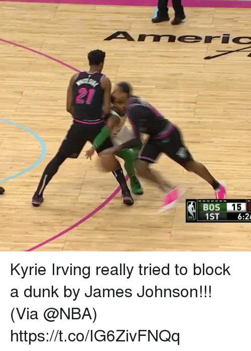 Irving: 21  BOS 15  1ST 6:2 Kyrie Irving really tried to block a dunk by James Johnson!!!   (Via @NBA)  https://t.co/IG6ZivFNQq