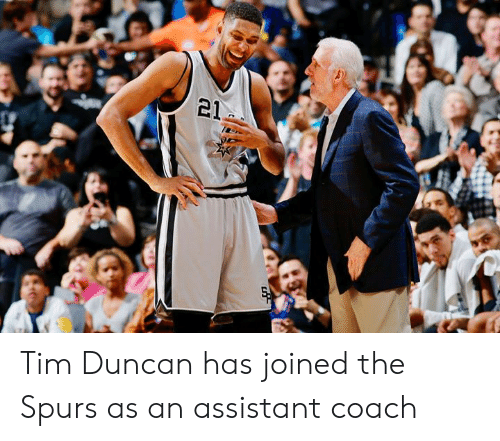 Spurs: 21 Tim Duncan has joined the Spurs as an assistant coach