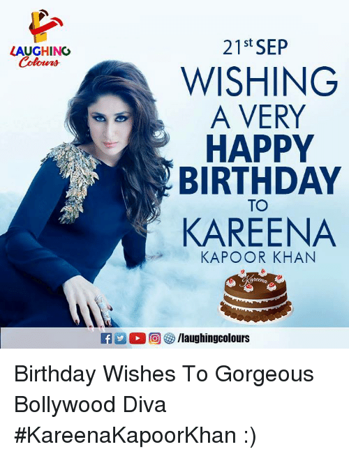 Birthday, Happy Birthday, and Gorgeous: 21st SEP  WISHING  A VERY  HAPPY  BIRTHDAY  LAUGHING  TO  KAREENA  KAPOOR KHAN  E a 0回( ) /laughingcolours Birthday Wishes To Gorgeous Bollywood Diva #KareenaKapoorKhan :)