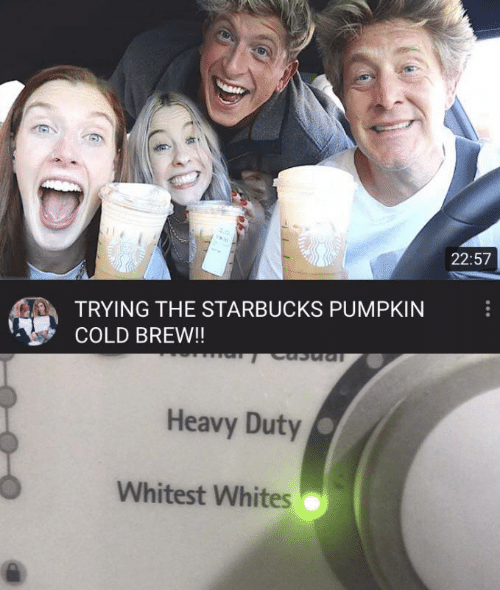 Starbucks, Pumpkin, and Cold: 22:57  TRYING THE STARBUCKS PUMPKIN  COLD BREW!!  Ipncn  Heavy Duty  Whitest Whites