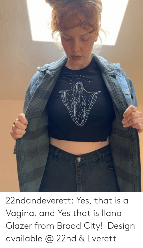 Boutique: 22ndandeverett: Yes, that is a Vagina. and Yes that is Ilana Glazer from Broad City!  Design available @ 22nd & Everett