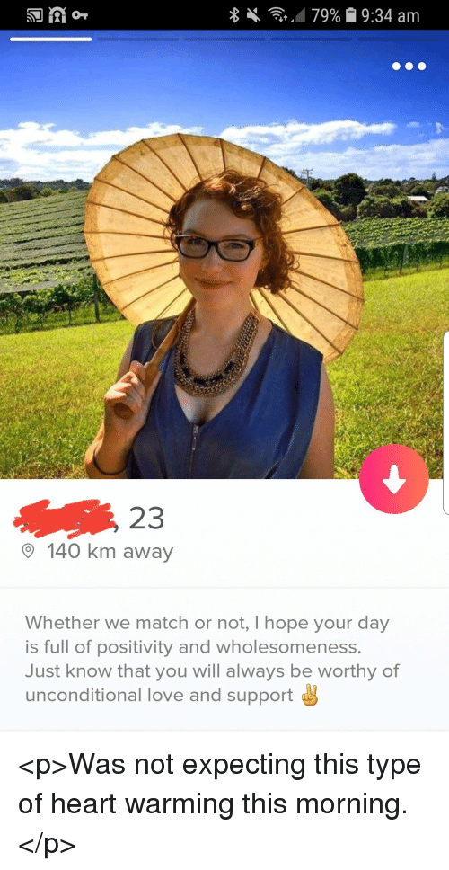 Love, Heart, and Match: 23  140 km away  Whether we match or not, Ihope your day  is full of positivity and wholesomeness.  Just know that you will always be worthy of  unconditional love and support <p>Was not expecting this type of heart warming this morning.</p>