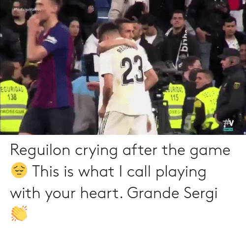 Crying, Memes, and The Game: 23  ECURIDA  138  115  SEC Reguilon crying after the game 😔  This is what I call playing with your heart. Grande Sergi 👏