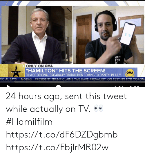 ago: 24 hours ago, sent this tweet while actually on TV. 👀 #Hamilfilm https://t.co/dF6DZDgbmb https://t.co/FbjlrMR02w
