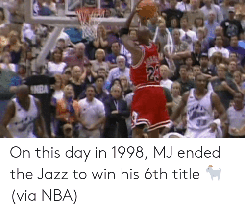 on this day: 24  NBA On this day in 1998, MJ ended the Jazz to win his 6th title 🐐  (via NBA)