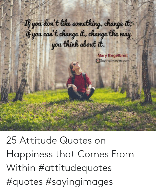 Happiness: 25 Attitude Quotes on Happiness that Comes From Within #attitudequotes #quotes #sayingimages