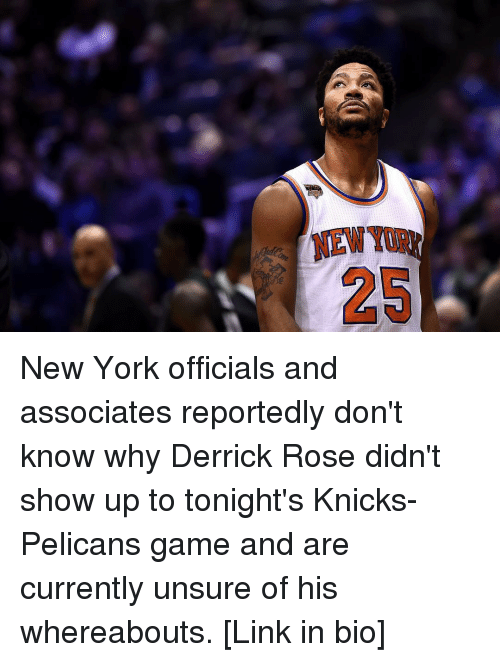 Unsureness: 25 New York officials and associates reportedly don't know why Derrick Rose didn't show up to tonight's Knicks-Pelicans game and are currently unsure of his whereabouts. [Link in bio]