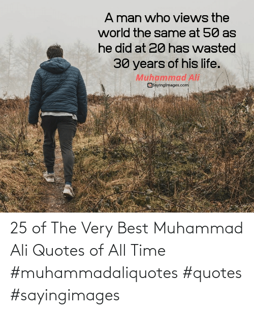 All Time: 25 of The Very Best Muhammad Ali Quotes of All Time #muhammadaliquotes #quotes #sayingimages