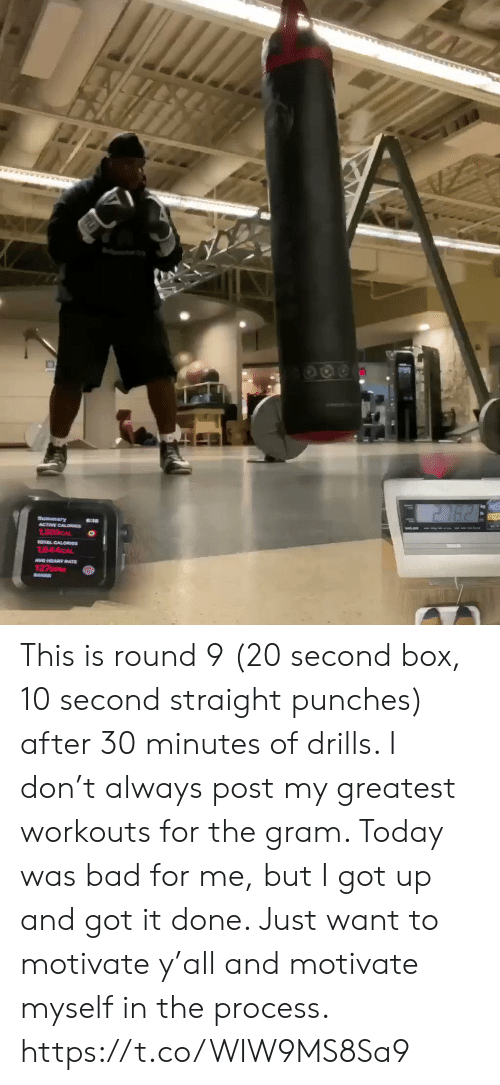 The Process: 271628  Summary  ACTIVE CALON  OTAL CALORES  1544CAL  VGHEARY RATE  127DM  BAE This is round 9 (20 second box, 10 second straight punches) after 30 minutes of drills. I don't always post my greatest workouts for the gram.  Today was bad for me, but I got up and got it done.  Just want to motivate y'all and motivate myself in the process. https://t.co/WIW9MS8Sa9