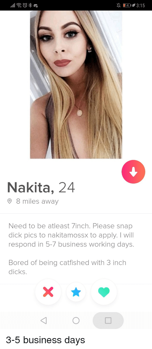 3 5 Business Days: 29 014-315  Nakita, 24  8 miles away  Need to be atleast 7inch. Please snap  dick pics to nakitamossx to apply. I will  respond in 5-7 business working days.  Bored of being catfished with 3 inch  dicks. 3-5 business days