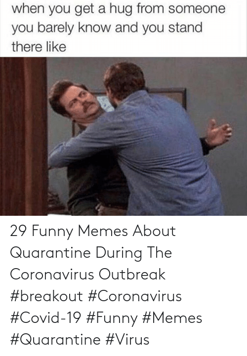 virus: 29 Funny Memes About Quarantine During The Coronavirus Outbreak  #breakout #Coronavirus #Covid-19 #Funny #Memes #Quarantine #Virus