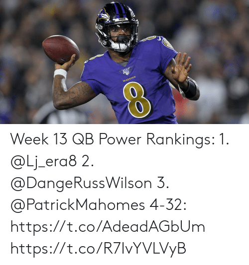 Memes, Power, and 🤖: 2AKENS  RAYENS Week 13 QB Power Rankings:  1. @Lj_era8  2. @DangeRussWilson  3. @PatrickMahomes  4-32: https://t.co/AdeadAGbUm https://t.co/R7IvYVLVyB