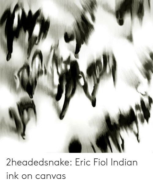 eric: 2headedsnake:  Eric Fiol Indian ink on canvas