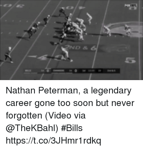 Soon..., Sports, and Video: 2ND &  5 Nathan Peterman, a legendary career gone too soon but never forgotten  (Video via @TheKBahl) #Bills  https://t.co/3JHmr1rdkq