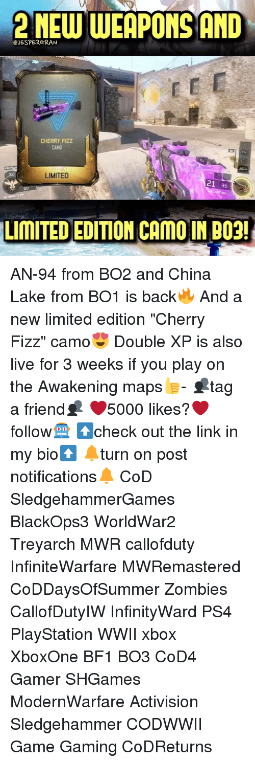 "treyarch: 2NEW WEAPONS AND  @JESPERGRAN  CHERRY FiZZ  CAMO  LIMITED  21 85  58  LIMITED EDITION CAMO IN BO2! AN-94 from BO2 and China Lake from BO1 is back🔥 And a new limited edition ""Cherry Fizz"" camo😍 Double XP is also live for 3 weeks if you play on the Awakening maps👍- 👥tag a friend👥 ❤️5000 likes?❤️ follow🤖 ⬆️check out the link in my bio⬆️ 🔔turn on post notifications🔔 CoD SledgehammerGames BlackOps3 WorldWar2 Treyarch MWR callofduty InfiniteWarfare MWRemastered CoDDaysOfSummer Zombies CallofDutyIW InfinityWard PS4 PlayStation WWII xbox XboxOne BF1 BO3 CoD4 Gamer SHGames ModernWarfare Activision Sledgehammer CODWWII Game Gaming CoDReturns"