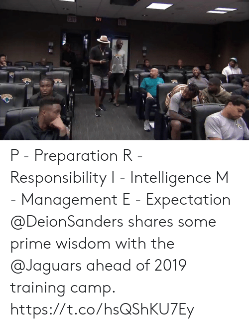 jaguars: 2Y P - Preparation R - Responsibility I - Intelligence M - Management  E - Expectation  @DeionSanders shares some prime wisdom with the @Jaguars ahead of 2019 training camp. https://t.co/hsQShKU7Ey