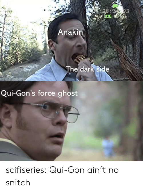 dark side: 3:3-03  Anakin  The dark side  Qui-Gon's force ghost scifiseries:  Qui-Gon ain't no snitch