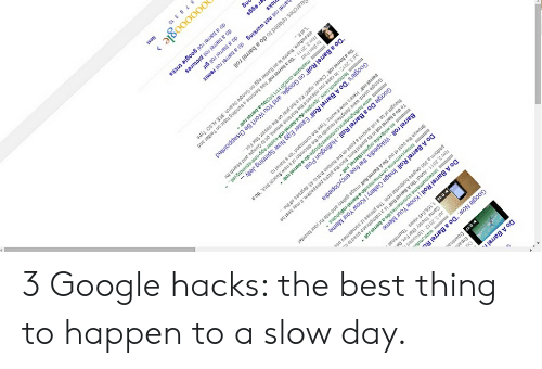 3 Google Hacks the Best Thing to Happen to a Slow Day | Google Meme