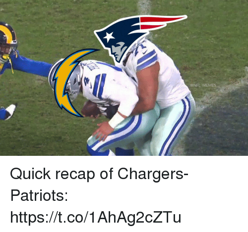 Football, Memes, and Nfl: .3  @NFL MEMES Quick recap of Chargers-Patriots: https://t.co/1AhAg2cZTu