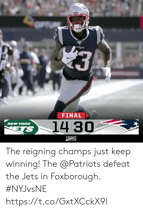 champs: 3  PATRIDTS  FINAL  14 30  NEW YORK  ETS The reigning champs just keep winning! The @Patriots defeat the Jets in Foxborough. #NYJvsNE https://t.co/GxtXCckX9l