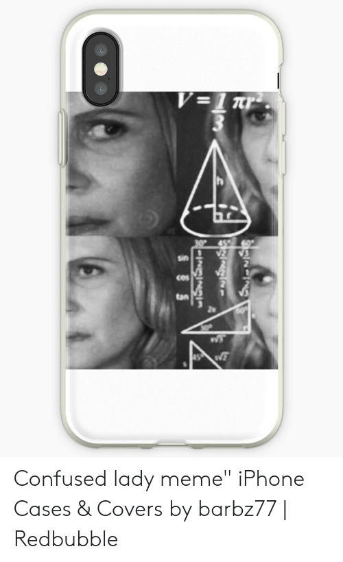"""Confused Lady Meme: 3  sin  cos  tan  2e Confused lady meme"""" iPhone Cases & Covers by barbz77 