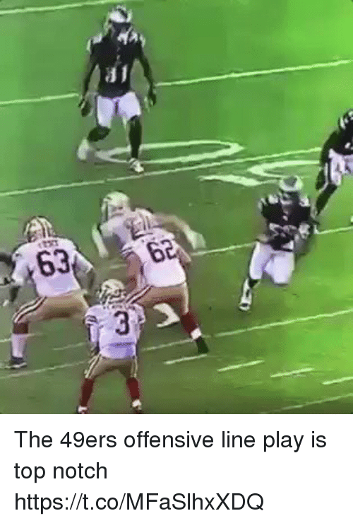 San Francisco 49ers, Football, and Nfl: 3 The 49ers offensive line play is top notch https://t.co/MFaSlhxXDQ