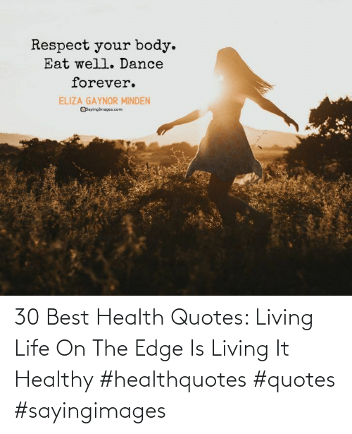 On The Edge: 30 Best Health Quotes: Living Life On The Edge Is Living It Healthy #healthquotes #quotes #sayingimages